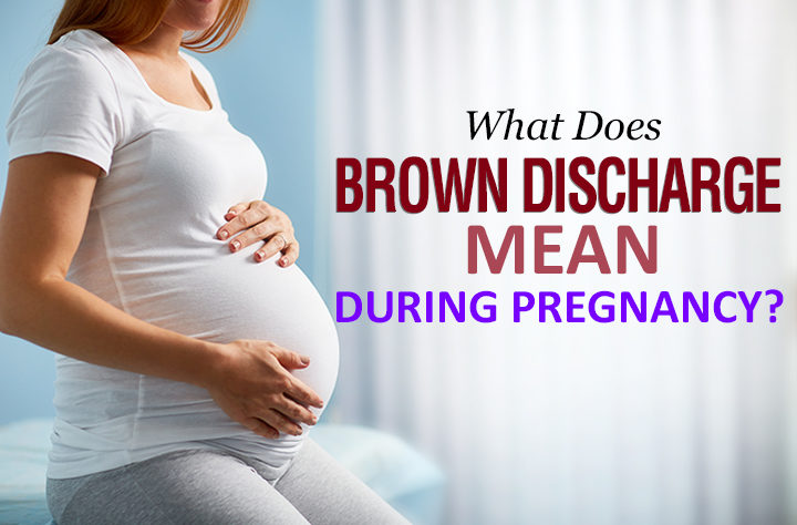 What Does It Mean If I Have Brown Discharge?