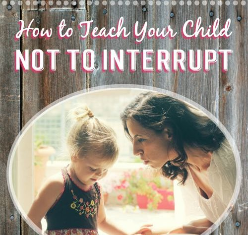 How To Teach Your Child Not To Interrupt