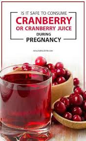 Is Cranberry Safe To Take During Pregnancy